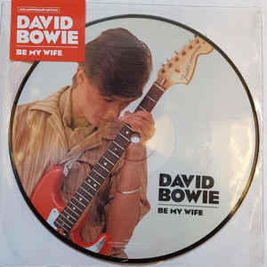 BOWIE DAVID - BE MY WIFE picture disc...7''