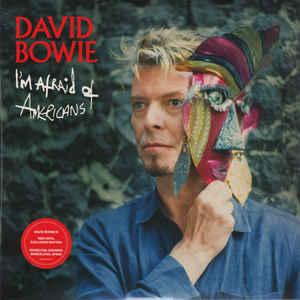 BOWIE DAVID - I'M AFRAID OF AMERICANS...7''